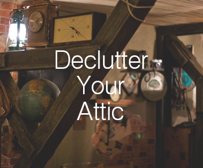 Declutter Your Attic