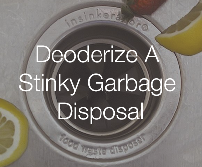 Deodorize a Stinky Kitchen Garbage Disposal