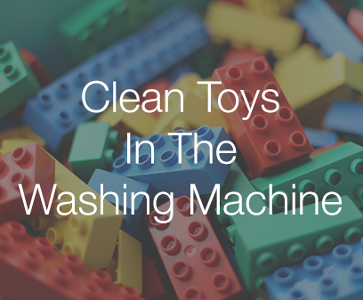 Clean toys and other small items in the washing machine.