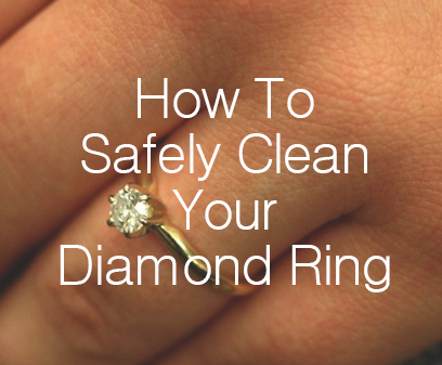 How To Safely Clean Your Diamond Ring