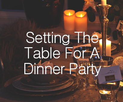 Setting The Table For A Dinner Party