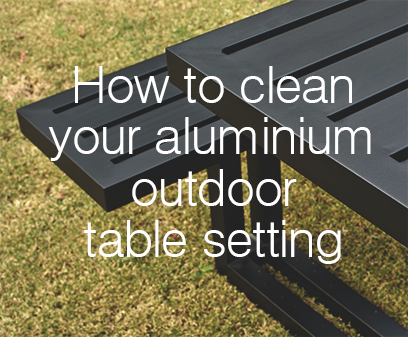 How to clean your aluminum outdoor table setting