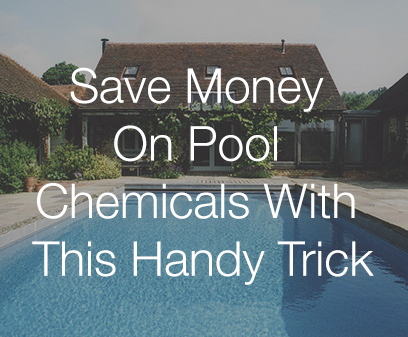 Save Money On Pool Chemicals With This Handy Trick