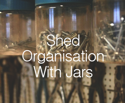 Shed Organisation With Jars