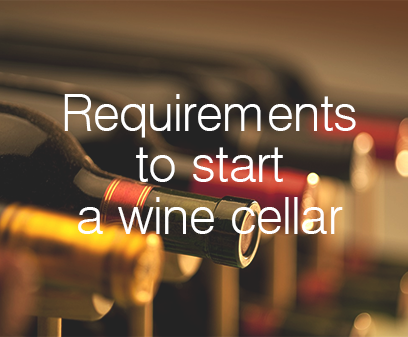 Requirements to start a wine cellar